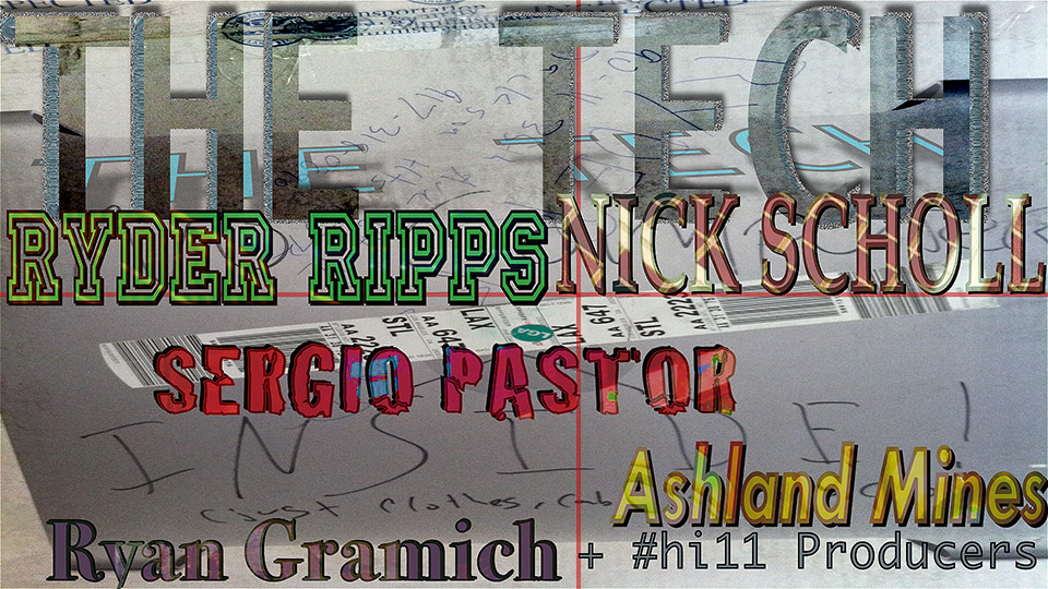 The Tech - Ryder Ripps, Nick Scholl, Sergio Pastor, Ashland Mines, Ryan Gramich + #hi11 Producers