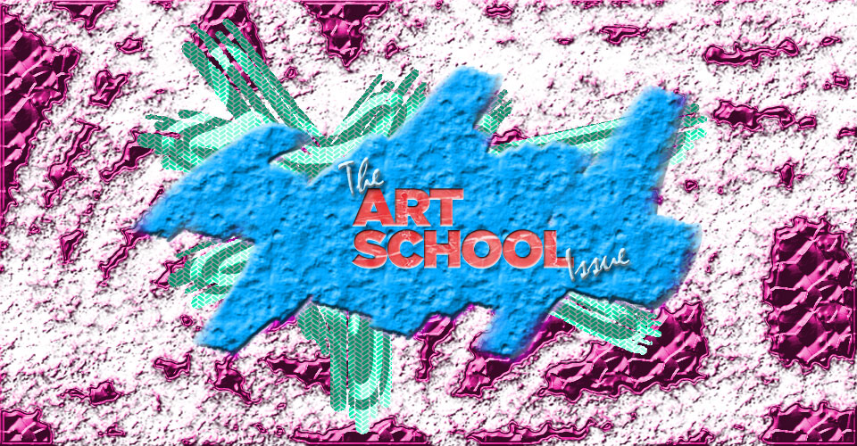 The Art School Issue