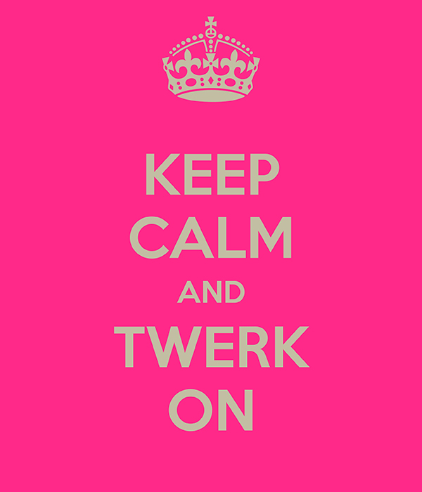 KeepCalmandTwerk