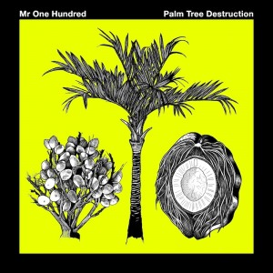 DIS Magazine: Stream: Mr One Hundred | Palm Tree Destruction