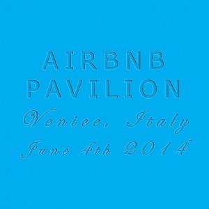 DIS Magazine: AIRBNB Pavilion @ 14th Venice Architecture Biennale