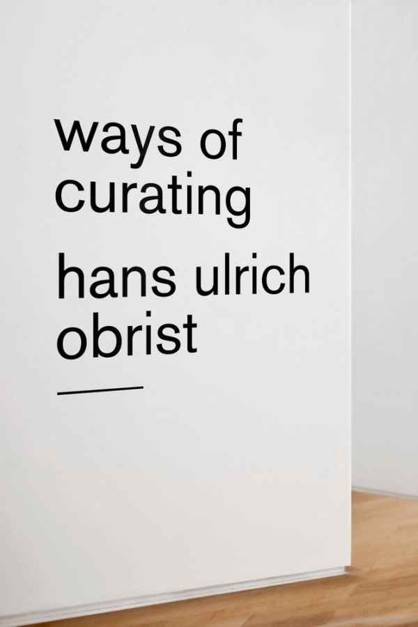 Ways Of Curating, Hans Ulrich Obrist