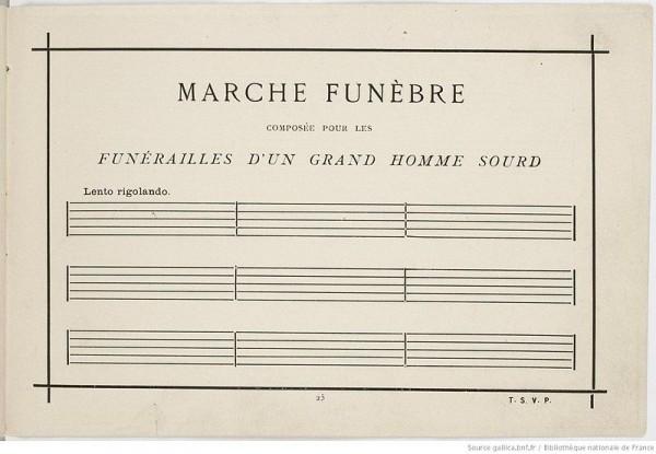 Alfonse Allais, Marche funèbre composée pour les funérailles d'un grand homme sourd, 1896.